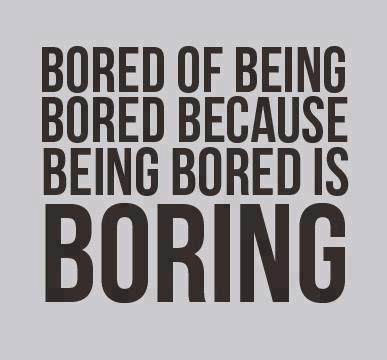 Feeling Bored and Lonely Quotes