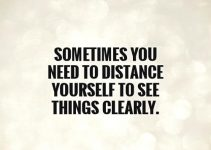 Quotes About Distancing Yourself From Lover, Friends, Family & More